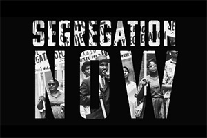 Photo of Segregation Now