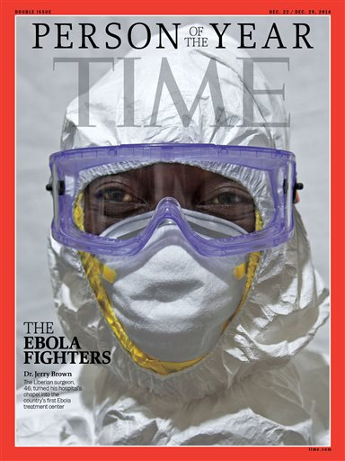 This image provided by Time Magazine, Wednesday, Dec. 10, 2014, announces the Ebola fighters as its Person of The Year for 2014. The title, according to the magazine, goes to an individual or group who has had the biggest impact on the news over the course of the previous year. The issue carries five covers, and here, shows Dr. Jerry Brown, the Liberian surgeon who turned his hospital's chapel into the country's first Ebola treatment center. (AP Photo/Time Magazine)