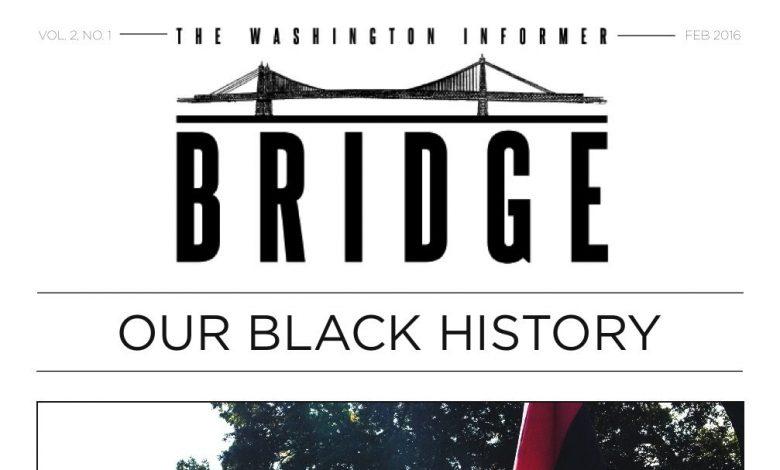 Washington Informer Bridge, February 2016