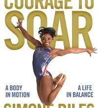 """Photo of BOOK REVIEW: """"Courage to Soar: A Body in Motion, A Life in Balance"""" by Simone Biles with Michelle Burford, foreword by Mary Lou Retton"""