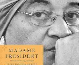 Photo of BOOK REVIEW: 'Madame President: The Extraordinary Journey of Ellen Johnson Sirleaf' by Helene Cooper