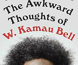 Photo of BOOK REVIEW: 'The Awkward Thoughts of W. Kamau Bell' by W. Kamau Bell