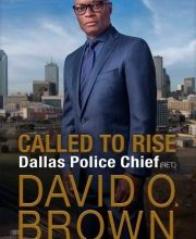 """Photo of BOOK REVIEW:  """"Called to Rise""""  (Ret.) Dallas Police Chief David O. Brown (with Michelle Burford)"""
