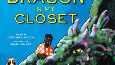 Photo of BOOK REVIEW: 'There's a Dragon in My Closet' by Dorothea Taylor, Illustrated by Charly Palmer