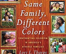 Photo of BOOK REVIEW: 'Same Family, Different Colors' by Lori L. Tharps