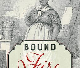 Photo of BOOK REVIEW: 'Bound to the Fire: How Virginia's Enslaved Cooks Helped Invent American Cuisine' by Kelley Fanto Deetz