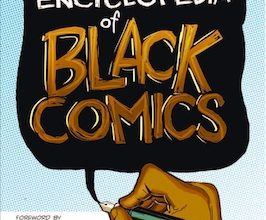 Photo of BOOK REVIEW: 'Encyclopedia of Black Comics' by Sheena C. Howard, Foreword by Henry Louis Gates Jr., Afterword by Christopher Priest