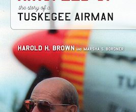 Photo of BOOK REVIEW: 'Keep Your Airspeed Up: The Story of a Tuskegee Airman' by Harold H. Brown with Marsha S. Bordner