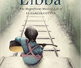 Photo of BOOK REVIEW: 'Libba: The Magnificent Musical Life of Elizabeth Cotten' by Laura Veirs, illustrated by Tatyana Faxzlalizadeh