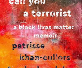 Photo of BOOK REVIEW: 'When They Call You a Terrorist: A Black Lives Matter Memoir' by Patrisse Khan-Cullors and asha bandele, with a foreword by Angela Davis