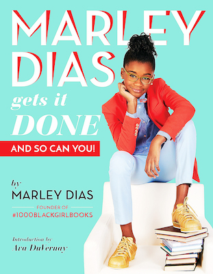 Photo of BOOK REVIEW: 'Marley Dias Gets it Done and So Can You!' by Marley Dias, introduction by Ava DuVernay