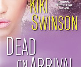 Photo of BOOK REVIEW: 'Dead on Arrival' by Kiki Swinson