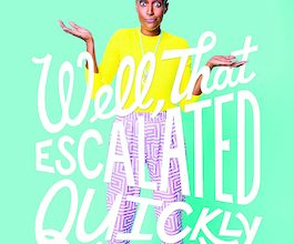 Photo of BOOK REVIEW: 'Well, That Escalated Quickly' by Franchesca Ramsey