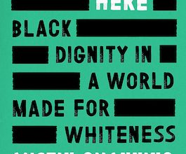 Photo of BOOK REVIEW: 'I'm Still Here: Black Dignity in a World Made for Whiteness' by Austin Channing Brown