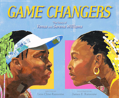 Photo of BOOK REVIEW: 'Game Changers: The Story of Venus and Serena Williams' by Lesa Cline-Ransome, illustrated by James E. Ransome