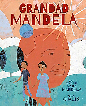 Photo of BOOK REVIEW: 'Grandad Mandela' by Zazi, Ziwelene & Zindzi Mandela with Sean Qualls