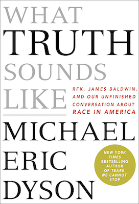 Photo of BOOK REVIEW: 'What Truth Sounds Like' by Michael Eric Dyson