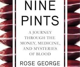 Photo of BOOK REVIEW: 'Nine Pints: A Journey Through the Money, Medicine, and Mysteries of Blood' by Rose George