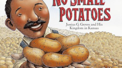Photo of BOOK REVIEW: 'No Small Potatoes: Junius G. Groves and His Kingdom in Kansas' by Tonya Bolden, illustrated by Don Tate