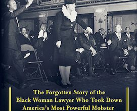 Photo of BOOK REVIEW: 'Invisible: The Forgotten Story of the Black Woman Lawyer Who Took Down America's Most Powerful Mobster' by Stephen L. Carter