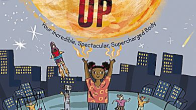 Photo of BOOK REVIEW: 'Power Up: Your Incredible, Spectacular, Supercharged Body' by Seth Fishman, illustrated by Isabel Greenberg