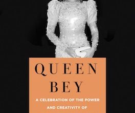 Photo of BOOK REVIEW: 'Queen Bey: A Celebration of the Power and Creativity of Beyoncé Knowles-Carter,' Edited by Veronica Chambers