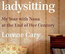 Photo of BOOK REVIEW: 'Ladysitting: My Year with Nana at the End of Her Century' by Lorene Cary