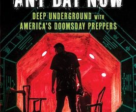 Photo of BOOK REVIEW: 'Apocalypse Any Day Now: Deep Underground with America's Doomsday Preppers' by Tea Krulos