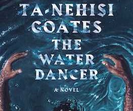 Photo of BOOK REVIEW: 'The Water Dancer' by Ta-Nehisi Coates