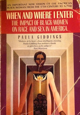 """When and Where I Enter: The Impact of Black Women on Race and Sex in America"" By Paula Giddings (Courtesy of Good Reads)"