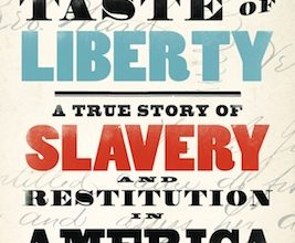 Photo of BOOK REVIEW: 'Sweet Taste of Liberty: A True Story of Slavery and Restitution in America' by W. Caleb McDaniel