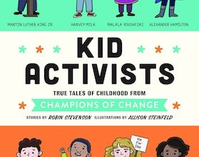 Photo of BOOK REVIEW: 'Kid Activists' by Robin Stevenson, Illustrations by Allison Steinfeld