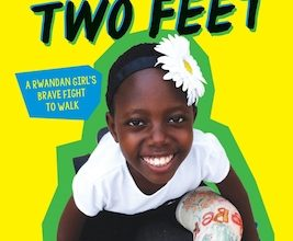 Photo of BOOK REVIEW: 'Her Own Two Feet: A Rwandan Girl's Brave Fight to Walk' by Meredith Davis and Rebekah Uwitonze