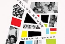 Photo of BOOK REVIEW: 'The Yellow House' by Sarah M. Broom