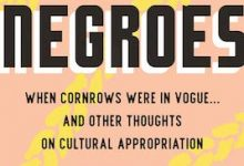 Photo of BOOK REVIEW: 'White Negroes: When Cornrows Were in Vogue… And Other Thoughts on Cultural Appropriation' by Lauren Michele Jackson
