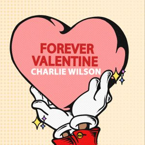 "The promotional artwork for Charlie Wilson's new single for lovers, ""Forever Valentine,"" co-written and co-produced by Bruno Mars, was released to radio stations nationwide on Friday, Jan. 17."