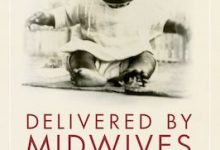 Photo of BOOK REVIEW: 'Delivered by Midwives: African American Midwifery in the Twentieth-Century South' by Jenny M. Luke
