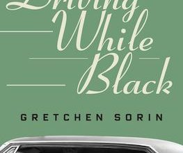 Photo of BOOK REVIEW: 'Driving While Black: African American Travel and the Road to Civil Rights' by Gretchen Sorin