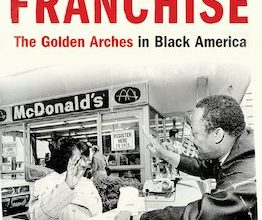 Photo of BOOK REVIEW: 'Franchise: The Golden Arches in Black America' by Marcia Chatelain