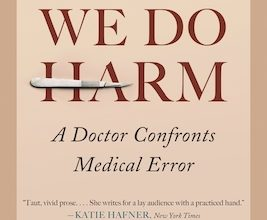 Photo of BOOK REVIEW: 'When We Do Harm: A Doctor Confronts Medical Error' by Danielle Ofri, M.D.
