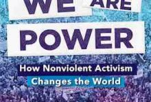 Photo of BOOK REVIEW: 'We Are Power: How Nonviolent Activism Changes the World' by Todd Hasak-Lowy