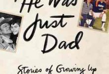 Photo of BOOK REVIEW: 'To Me, He Was Just Dad: Stories of Growing Up with Famous Fathers' by Joshua David Stein
