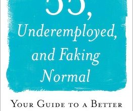 Photo of BOOK REVIEW: '55, Underemployed, and Faking Normal: Your Guide to a Better Life' by Elizabeth White