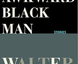 Photo of BOOK REVIEW: 'The Awkward Black Man: Stories' by Walter Mosley