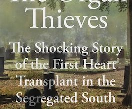 Photo of BOOK REVIEW: 'The Organ Thieves: The Shocking Story of the First Heart Transplant in the Segregated South' by Chip Jones