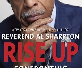 Photo of BOOK REVIEW: 'Rise Up: Confronting a Country at the Crossroads' by Rev. Al Sharpton