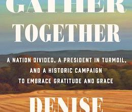Photo of BOOK REVIEW: 'We Gather Together: A Nation Divided, A President in Turmoil, and a Historic Campaign to Embrace Gratitude and Grace' by Denise Kiernan