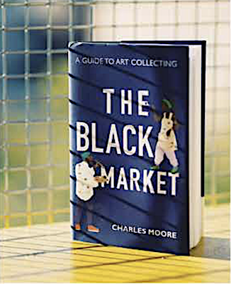 """The Black Market: A Guide to Art Collecting"" by Charles Moore (Photo by Lafayette Barnes IV)"