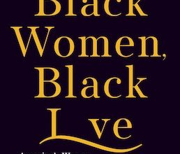 Photo of BOOK REVIEW: 'Black Women, Black Love: America's War on African American Marriage' by Dianne M. Stewart