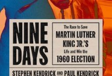 Photo of BOOK REVIEW: 'Nine Days: The Race to Save Martin Luther King Jr.'s Life and Win the 1960 Election' by Stephen Kendrick and Paul Kendrick